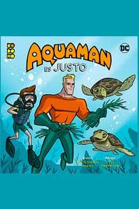 Héroes DC: Aquaman es justo
