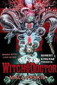 robert-kirkman-presenta-witch-doctor-mala-praxis-n-02_9788415866855